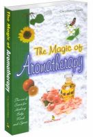 The Magic of Aromatherapy: Book by Hara Gwydion O'