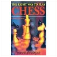 The Right Way to Play Chess  : Book by Pritchard