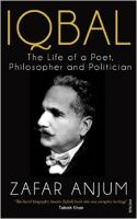 Iqbal : The Life of a Poet, Philosopher and Politician : Book by Zafar Anjum