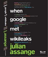 When Google Met WikiLeaks: Book by JULIAN ASSANGE