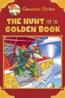 Geronimo Stilton the Hunt for the Golden Book (English) (Hardcover): Book by GERONIMO STILTON