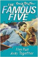 Five Run Away Together: 3: Famous Five