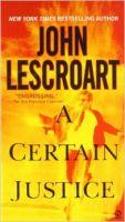 A Certain Justice: Book by John Lescroart