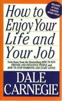 How to Enjoy Your Life & Your Job (Paper Only):Book by Author-Carnegie