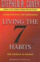 Living the 7 Habits: The Courage to Change: Book by Stephen R. Covey