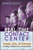 The Real-Time Contact Center:Book by Author-Donna Fluss