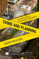 Crime and Planning: Building Socially Sustainable Communities: Book by Derek J. Paulsen