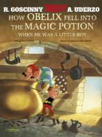 How Obelix Fell Into The Magic Potion: Book by Albert Uderzo , Rene Goscinny