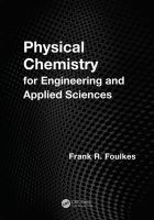 Physical Chemistry for Engineering and Applied Sciences:Book by Author-F.R. Foulkes