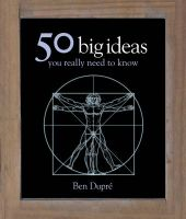 50 Big Ideas You Really Need to Know: Book by Ben Dupre
