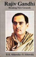 Rajiv Gandhi. Breaking New Ground: Book by Ahluwalia , Ahluwalia