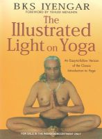 Illustrated Light On Yoga: Book by B. K. S. Iyengar