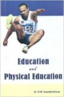 Education and Physical Education: Book by Dr. R.W. Gopalakrishnan
