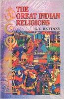 The Great Indian Religions: Book by G.T. Bettany