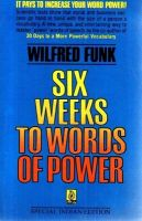 Six Weeks to Words of Power: Book by Wilfred Funk , Peter Funk