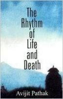 The Rhythm of Life and Death: Book by Avijit Pathak