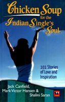 Chicken Soup For The Indian Singles Soul: Book by Jack Canfield , Mark Victor Hansen