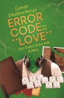 Error Code Love: Not Every Story Has A Hero: Book by Suman Bhattacharya