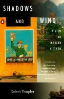 Shadows and Wind: A View of Modern Vietnam: Book by Robert Templar