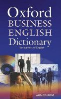 Oxford Business English Dictionary for Learners of English: Dictionary and CD-ROM Pack: Book by Dilys Parkinson