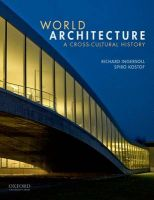 World Architecture: A Cross-Cultural History: Book by Richard Ingersoll , Spiro Kostof