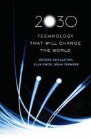 2030: Technology That Will Change the World: Book by Rutger A.Van Santen , Djan Khoe , Bram Vermeer