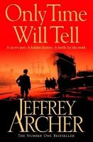 Only Time Will Tell: Book by Jeffrey Archer
