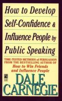How to Develop Self Confidence and: Book by Dale Carnegie