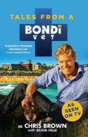 Tales from a Bondi Vet: Book by Chris Brown