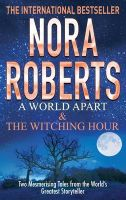 A World Apart & The Witching Hour: Book by Nora Roberts