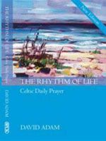 The Rhythm of Life: Celtic Daily Prayer: Book by David Adam