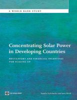 Concentrating Solar Power in Developing Countries: Regulatory and Financial Incentives: Book by Natalia Kulichenko