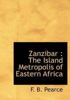 Zanzibar: The Island Metropolis of Eastern Africa: Book by F B Pearce