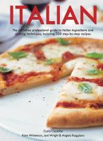 Italian: the Definitive Professional Guide to Italian Ingredients and Cooking Techniques, Including 330 Step-by-step Recipes: Book by Kate Whiteman