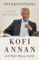 Interventions: A Life in War and Peace: Book by Kofi A. Annan
