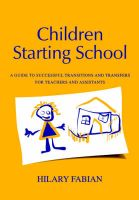Children Starting School: A Guide to Successful Transitions and Transfers for Teachers and Assistants: Book by Hilary Fabian