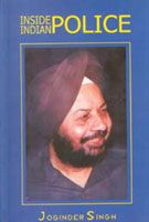 Inside Indian Police: Book by Joginder Singh