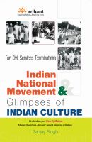 UPSC IAS  Civil Service (Main) Examination INDIAN NATIONAL MOVEMENT AND GLIMPSES OF INDIAN CULTURE: Book by Sanjay Singh