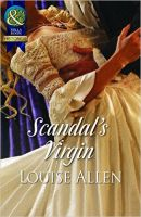 Scandal's Virgin (Mills and Boon Historical): Book by Louise Allen