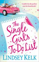 The Single Girl's To-do List: Book by Lindsey Kelk