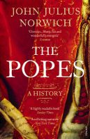The Popes: A History:Book by Author-John Julius Norwich