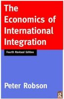 The Economics of International Integration: Book by Peter Robson