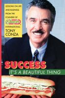 Success: It's a Beautiful Thing - Lessons on Life and Business from the Founder of Blimpie International: Book by Tony Conza