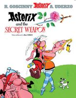 Asterix and the Secret Weapon: Book by Goscinny , Uderzo