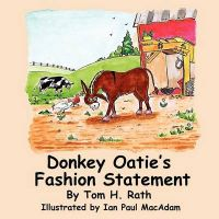 Donkey Oatie's Fashion Statement: Book by Tom H Rath