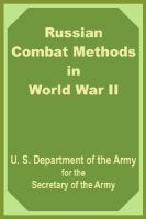 Russian Combat Methods in World War II: Book by Department of the U S Army