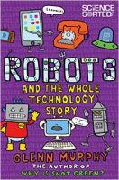 Robots: the whole technology story: Book by Clenn Murphy
