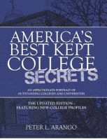 America's Best Kept College Secrets: The Updated Edition Featuring New College Profiles: Book by Peter Arango