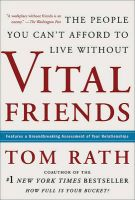 Vital Friends: The People You Can't Afford to Live without: Book by Tom Rath