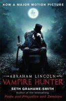 Abraham Lincoln Vampire Hunter: Book by Seth Grahame-Smith